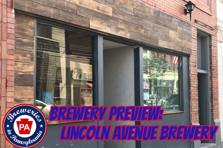 Brewery Preview: Lincoln Avenue Brewery (Pittsburgh, PA)